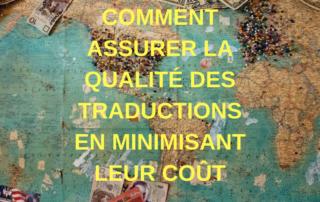 Comment assurer la qualité des traductions en minisant les coûts