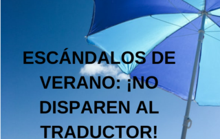 traductam-escandalos-verano-no-disparen-traductor