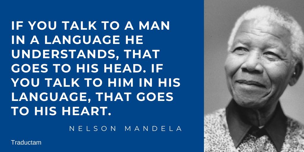 Para llegar al corazón de un hombre, hay que hablarle en su idioma
