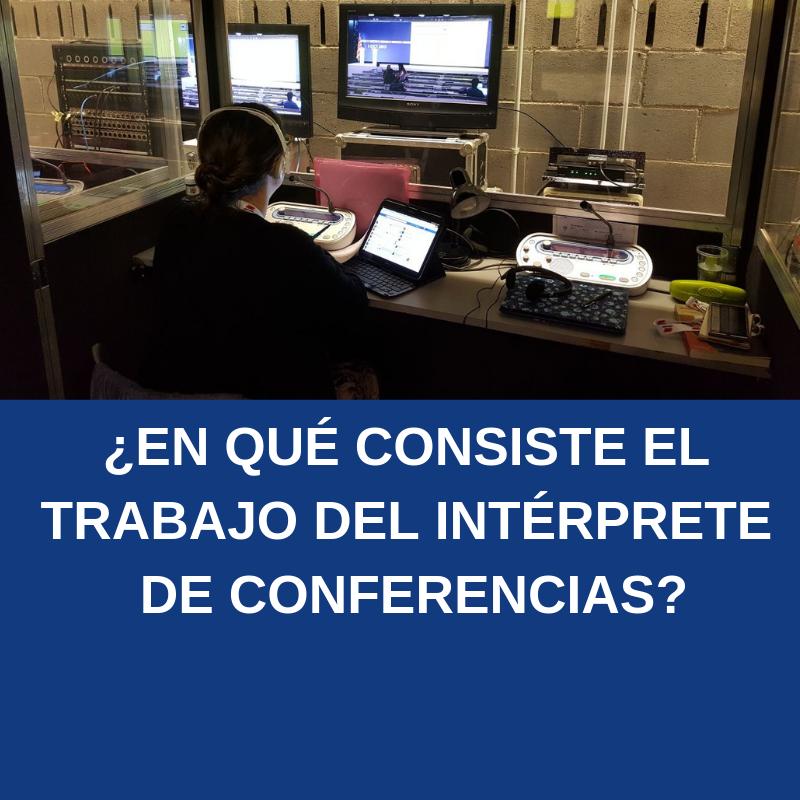 ¿En qué consiste el trabajo del intérprete de conferencias?